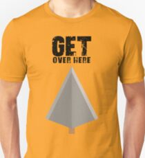 Get over here! Unisex T-Shirt