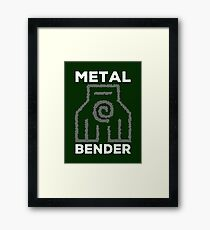 Metal Bender and Proud Framed Print