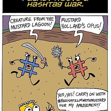 Fred the Mustard Packet Hosts a Hashtag War. by TommyCannon