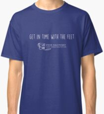 Get in time with the feet t-shirt Classic T-Shirt