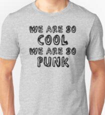 """TFB Lyrics - """"We are so cool, We are so punk"""" Unisex T-Shirt"""