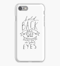 Hold Back the River Typography iPhone Case/Skin