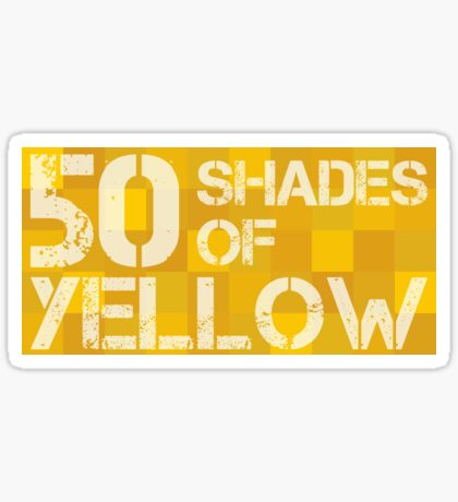 50 Shades of Yellow Sticker