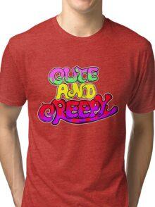 Cute and Creepy Tri-blend T-Shirt