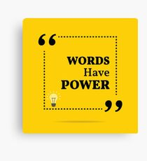 Inspirational motivational quote. Words have power.  Canvas Print