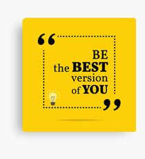 Inspirational motivational quote. Be the best version of you.  Canvas Print