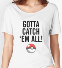 POKEMON GO CATCH THEM ALL Women's Relaxed Fit T-Shirt