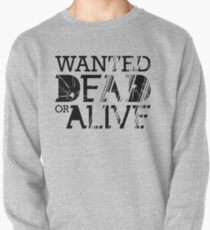 Wanted Dead or Alive Pullover
