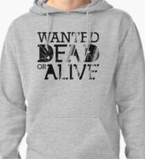 Wanted Dead or Alive Pullover Hoodie