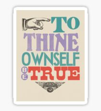 To Thine Own Self Be True Sticker