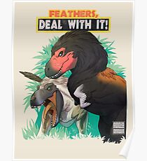Feathers... DEAL WITH IT!! Poster