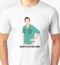 Worth Playing For? T-Shirt