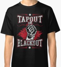 tapout or blackout Classic T-Shirt