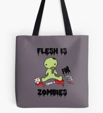 Flesh is for Zombies Tote Bag
