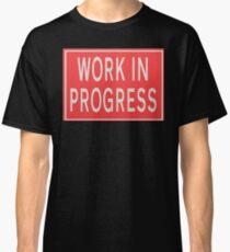 Work in progress Road sign Classic T-Shirt
