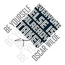 Oscar Wilde Quote: Be yourself by cesarpadilla