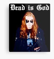 Dead is God, Mayhem Death Metal Metal Print