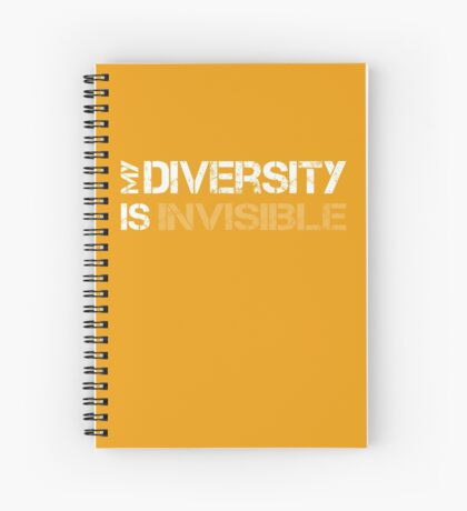 My Diversity is Invisible Spiral Notebook