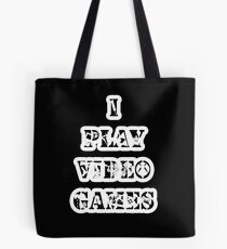 I play video games - in white Tote Bag