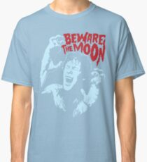 Beware The Moon Classic T-Shirt