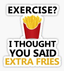 Funny Fries saying, Exercise Extra Fries Sticker