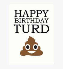 Happy Birthday Turd Art Print