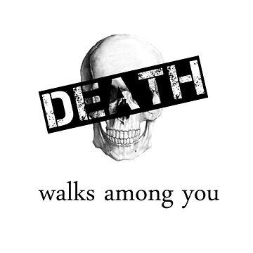 Death Walks Among You by thegoddamnhero