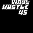 Vinyl Hustle 45 by modernistdesign