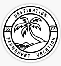 permanent vacation  Sticker