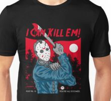 I Can Kill Em! Unisex T-Shirt