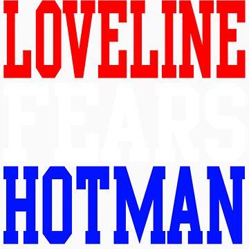 LOVELINE FEARS HOTMAN by hotman