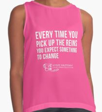 Every time you pick up the reins you expect something to change t-shirt Contrast Tank