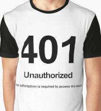 401 Unauthorized Proper authorization is required to access this resource! Graphic T-Shirt
