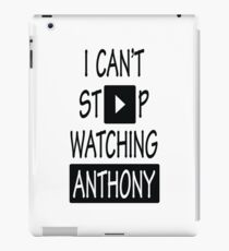 I Can't Stop Watching Anthony iPad Case/Skin