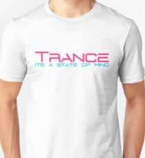 Trance State of Mind Music Quote Unisex T-Shirt