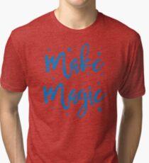 make magic Tri-blend T-Shirt