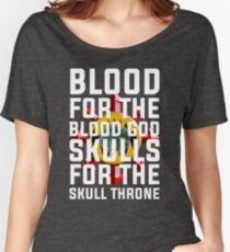 Blood for the Blood God, Skulls for the Skull Throne Women's Relaxed Fit T-Shirt