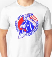 BORDER WALL CONSTRUCTION - GET READY FOR WORK  Unisex T-Shirt