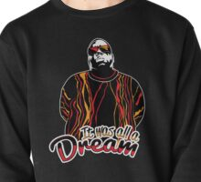 The Notorious B.I.G. - It was all a dream Pullover