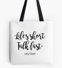 Gilmore Girls - Life's Short Tote Bag