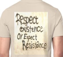 RESPECT, RESIST, Respect Existence or Expect Resistance. Graffiti Unisex T-Shirt