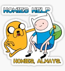 Homies help homies, always Sticker