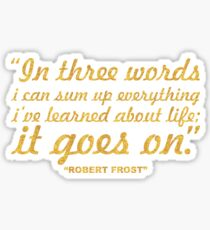 """In three words... """"Robert Frost"""" Inspirational Quote Sticker"""