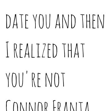 You're not Connor Franta by GraceHelen