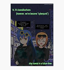 HI, it's Kawaiikochans (Cyberpunk) Photographic Print