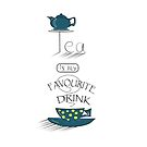 Tea is my favourite drink! by KatarinaBelle