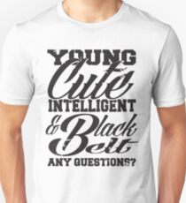 Young cute intelligent & black belt T-Shirt