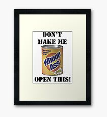 can of whoop ass Framed Print