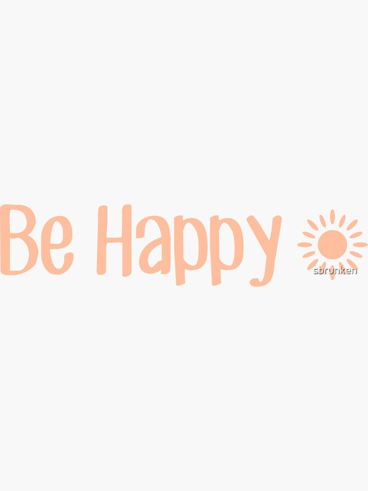 Sei glücklich von sbrunken