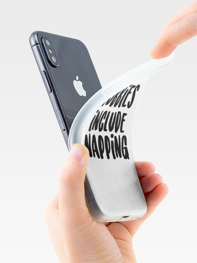 Alternate view of Hobbies include napping iPhone Cases & Covers